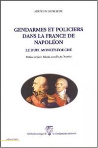 Gendarmes et policiers dans la France de Napoléon : Le duel Moncey-Fouché