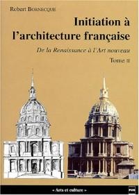 Initiation à l'architecture française, tome 2 : De la Renaissance à l'Art nouveau