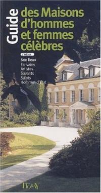 Guide des maisons d'hommes et femmes célèbres