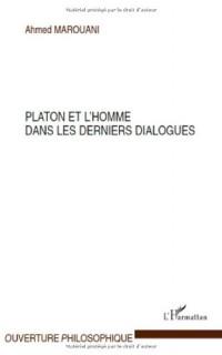 Platon et l'homme dans les derniers dialogues