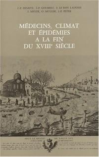 Médecins, climats et épidémies à la fin du XVIIIe siècle