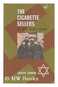 The Cigarette Sellers of Three Crosses Square / by Joseph Ziemian ; Translated from the Polish by Janina David
