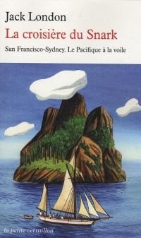 La croisière du Snark: San Francisco-Sydney. Le Pacifique à la voile