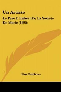 Un Artiste: Le Pere F. Imbert de La Societe de Marie (1895)