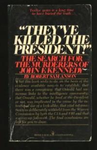 Ils ont tué Kennedy : Mafia, C.I.A. ? révélations explosives sur l'assassinat de John F. Kennedy