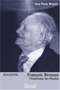 Biographie François Brousse l'Enlumineur des Mondes