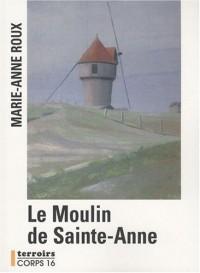 Le Moulin de Sainte-Anne