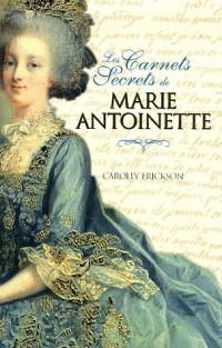 Les Carnets Secrets de Marie-Antoinette