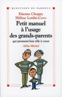 Petit manuel à l'usage des grands-parents qui prennent leur rôle à coeur