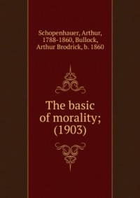 The basic of morality; (1903)