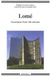 Lome - Dynamiques d'une Ville Africaine