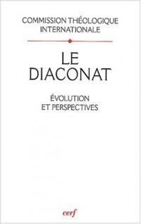 Le diaconat : Evolution et perspectives