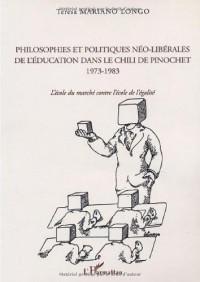 Philosophies et politiques neo-liberales de l'education dans le chili de pi