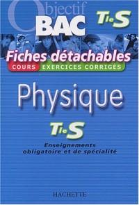 Objectif Bac - Fiches détachables : Physique, terminale S