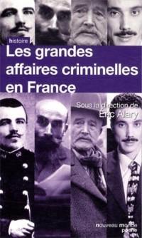 Les Grandes Affaires Criminelles en France