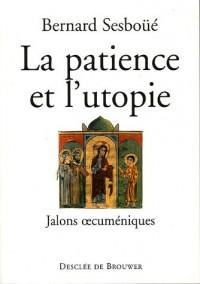 La patience et l'utopie : Jalons oecuméniques