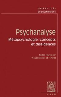 Textes Cles De Psychanalyse: Metapsychologie, Concepts Et Dissidence