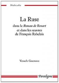 La Ruse dans le Roman de Renart et dans les oeuvres de François Rabelais