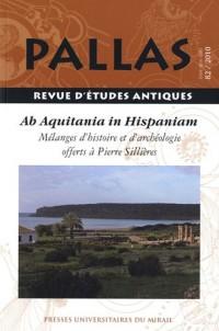 Pallas, N° 82 / 2010 : De aquitania in hispaniam