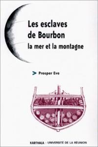 Les Esclaves de Bourdon, la mer et la montagne