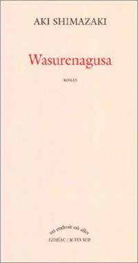Le poids des secrets, Tome 4 : Wasurenagusa