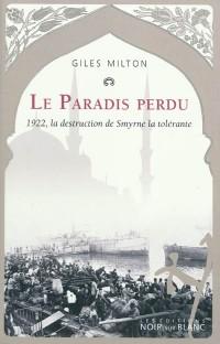 Le Paradis perdu : 1922, la destruction de Smyrne la tolérante