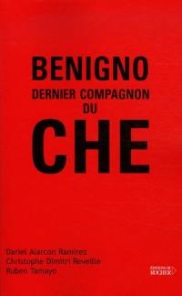 Benigno, Dernier Compagnon du Che