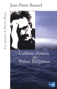 L'ultime chemin de Walter Benjamin