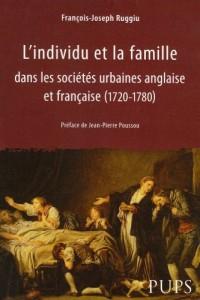 L'individu et la famille dans les sociétés urbaines anglaise et française (1720-1780)
