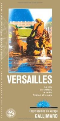 Versailles: La ville, le château, le jardin, Trianon et le parc