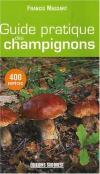Guide pratique des champignons : 400 Espèces décrites