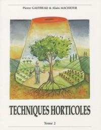 Techniques horticoles : Tome 2