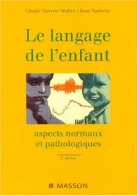 Le langage de l'enfant : Aspect normaux et pathologiques