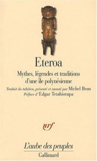 Eteroa : Mythes, légendes et traditions d'une île polynésienne