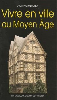 Vivre en ville au Moyen Age