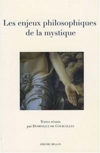 Les enjeux philosophiques de la mystique
