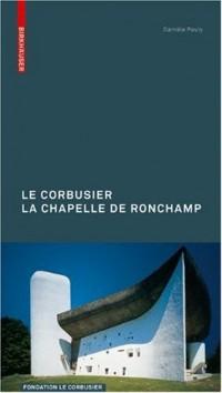 Le Corbusier: La Chapelle De Ronchamp