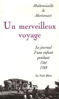 Un merveilleux voyage : Le journal d'une enfant pendant l'été 1769