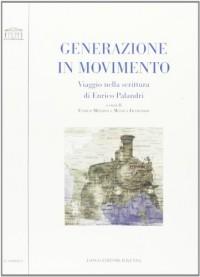 Generazione in movimento. Viaggio nella scrittura di Enrico Palandri