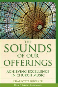 The Sounds of Our Offerings: Achieving Excellence in Church Music
