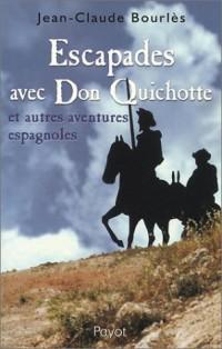 Escapades avec Don Quichotte et autres aventures espagnoles