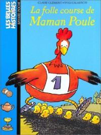 La Folle course de Maman Poule