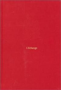 L'Echange : Première et seconde version