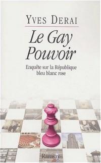 Le gay pouvoir : Enquête sur la République bleu blanc rose