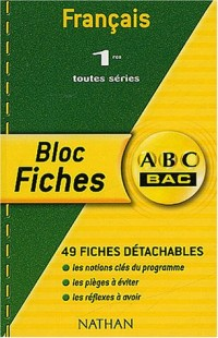 ABC Bac - Bloc Fiches : Français, 1ère