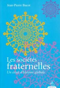 Les sociétés fraternelles : Un essai d'histoire globale