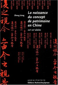 La naissance du concept de patrimoine en Chine (XIXe-XXe siècles)