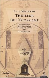 Thuileur de l'Ecossisme, edition critique, avec presentation et documents inedits, par Claude Retat