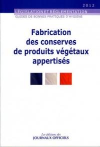 Fabrication des conserves de produits végétaux appertisé - Guides de bonnes pratiques d'hygiène - Brochure n°5901