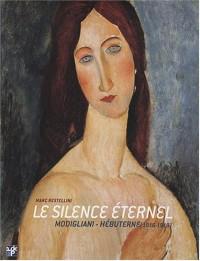 Le Silence Eternel : Amadeo Modigliani et Jeanne Hebuterne (1916-1919)